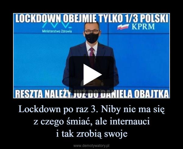 Lockdown po raz 3. Niby nie ma sięz czego śmiać, ale internaucii tak zrobią swoje –