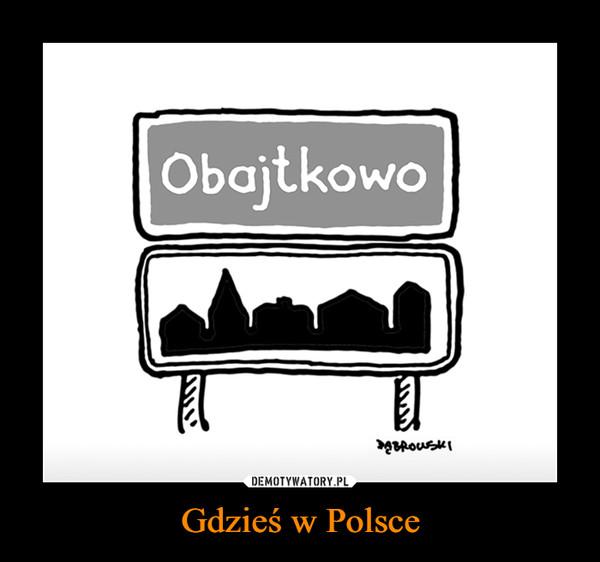 Gdzieś w Polsce –