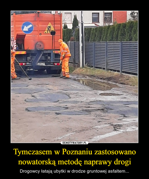 Tymczasem w Poznaniu zastosowano nowatorską metodę naprawy drogi