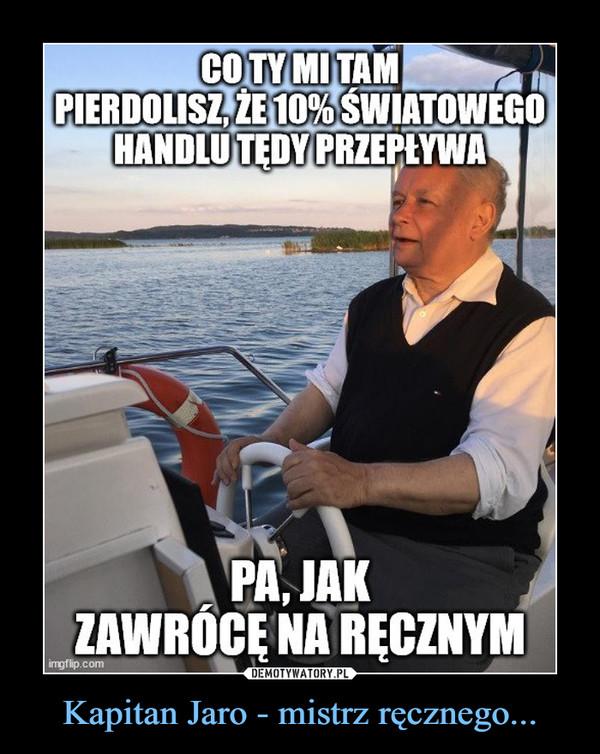 Kapitan Jaro - mistrz ręcznego... –