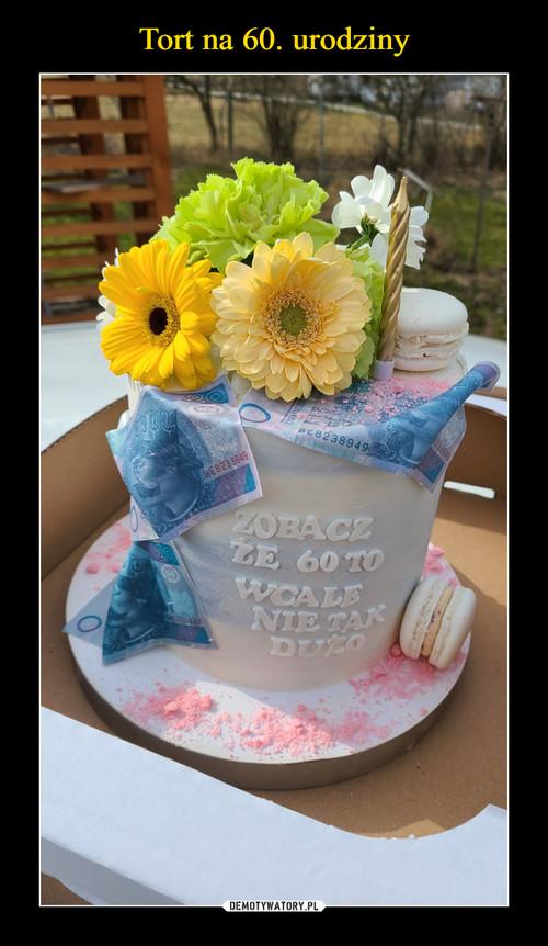 Tort na 60. urodziny