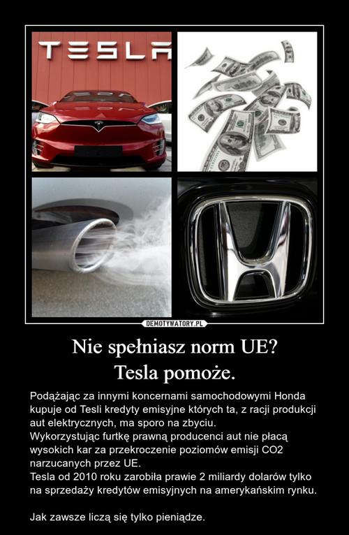 Nie spełniasz norm UE? Tesla pomoże.