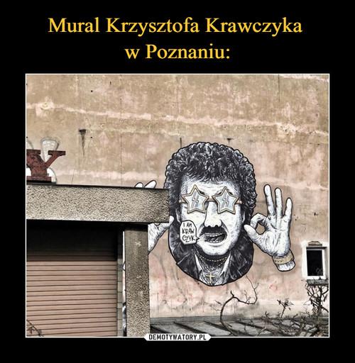 Mural Krzysztofa Krawczyka  w Poznaniu: