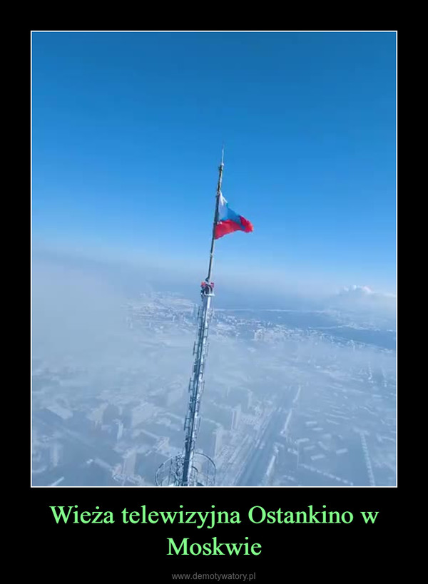 Wieża telewizyjna Ostankino w Moskwie –