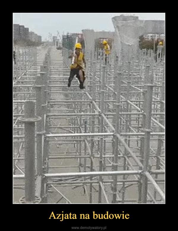 Azjata na budowie –