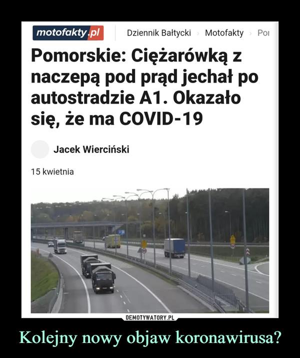 Kolejny nowy objaw koronawirusa? –  Pomorskie: Ciężarówką z naczepą pod prąd jechał po autostradzie A1. Okazało się, że ma COVID-19