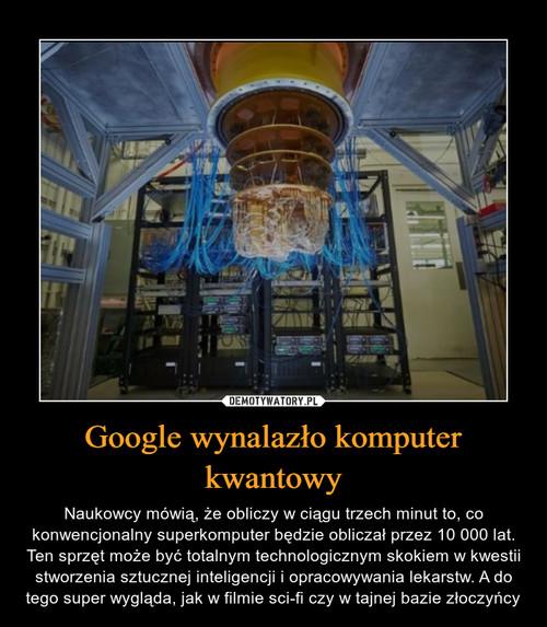 Google wynalazło komputer kwantowy