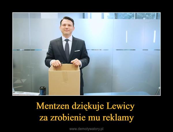 Mentzen dziękuje Lewicy za zrobienie mu reklamy –