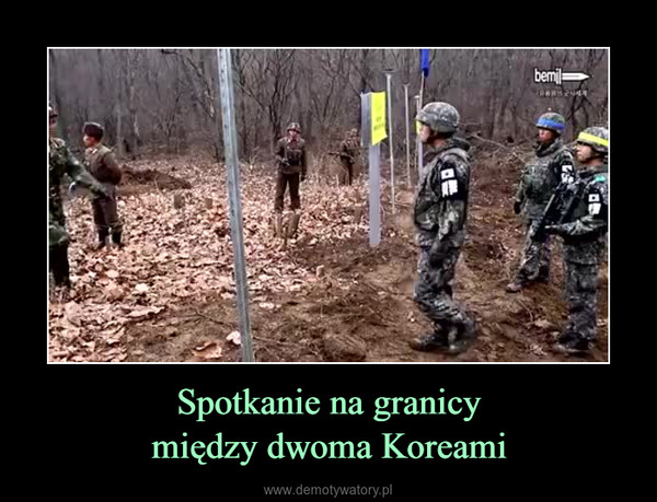 Spotkanie na granicymiędzy dwoma Koreami –