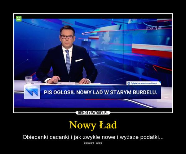 Nowy Ład – Obiecanki cacanki i jak zwykle nowe i wyższe podatki...***** ***