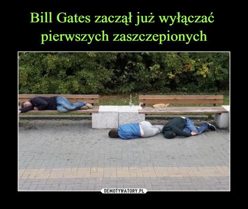 Bill Gates zaczął już wyłączać  pierwszych zaszczepionych