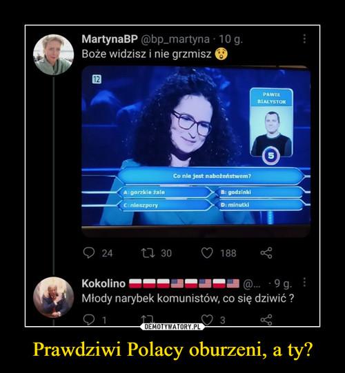 Prawdziwi Polacy oburzeni, a ty?