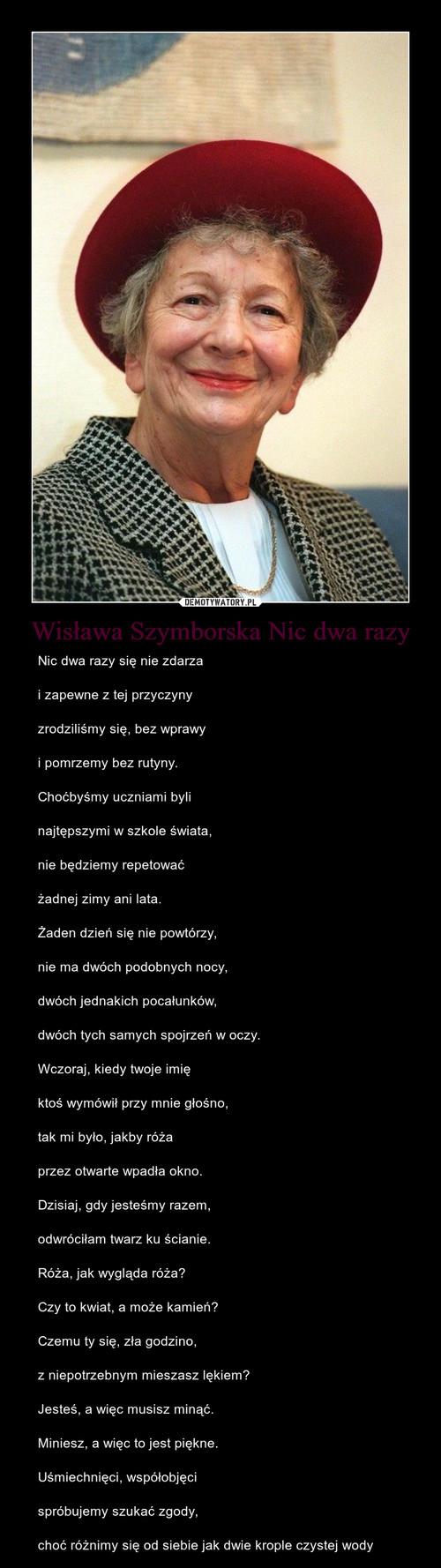 Wisława Szymborska Nic dwa razy
