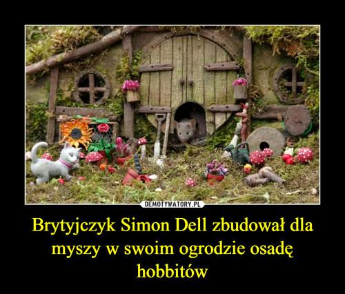 Brytyjczyk Simon Dell zbudował dla myszy w swoim ogrodzie osadę hobbitów
