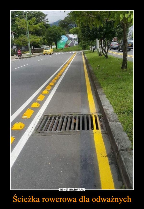 Ścieżka rowerowa dla odważnych –