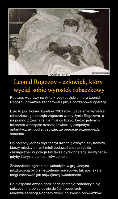 Leonid Rogozov - człowiek, który  wyciął sobie wyrostek robaczkowy