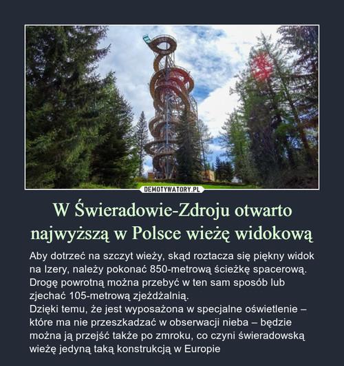 W Świeradowie-Zdroju otwarto najwyższą w Polsce wieżę widokową