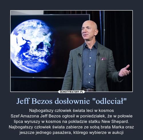 """Jeff Bezos dosłownie """"odleciał"""""""