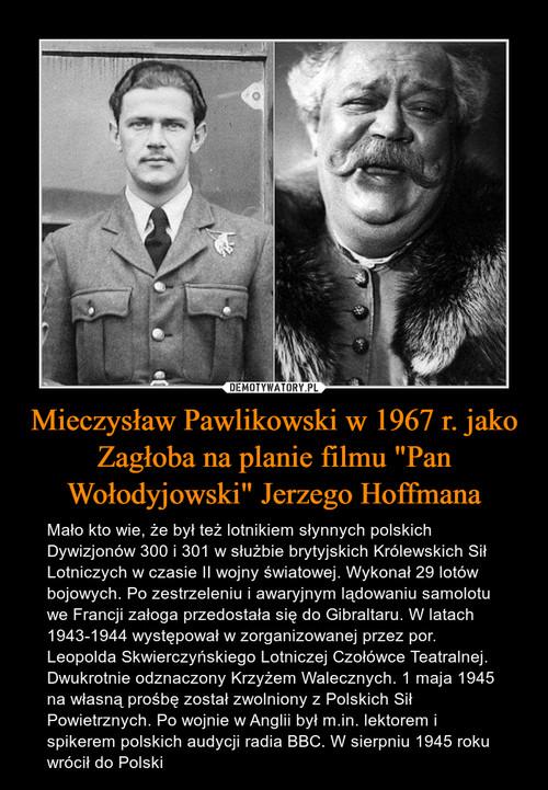 """Mieczysław Pawlikowski w 1967 r. jako Zagłoba na planie filmu """"Pan Wołodyjowski"""" Jerzego Hoffmana"""