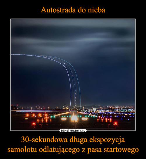 Autostrada do nieba 30-sekundowa długa ekspozycja samolotu odlatującego z pasa startowego