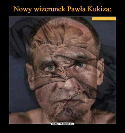Nowy wizerunek Pawła Kukiza: