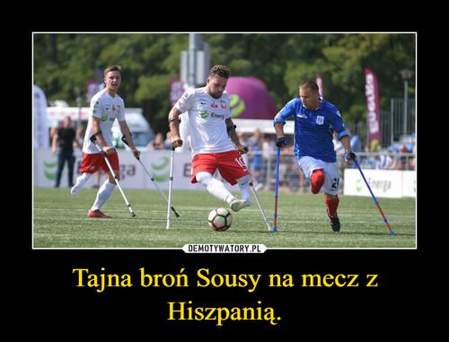 Tajna broń Sousy na mecz z Hiszpanią.
