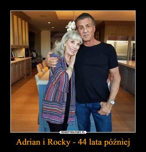 Adrian i Rocky - 44 lata później