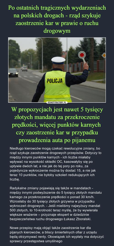Po ostatnich tragicznych wydarzeniach na polskich drogach - rząd szykuje zaostrzenie kar w prawie o ruchu drogowym W propozycjach jest nawet 5 tysięcy złotych mandatu za przekroczenie prędkości, więcej punktów karnych  czy zaostrzenie kar w przypadku prowadzenia auta po pijanemu