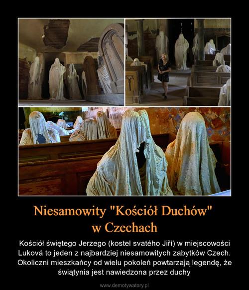 """Niesamowity """"Kościół Duchów""""  w Czechach"""