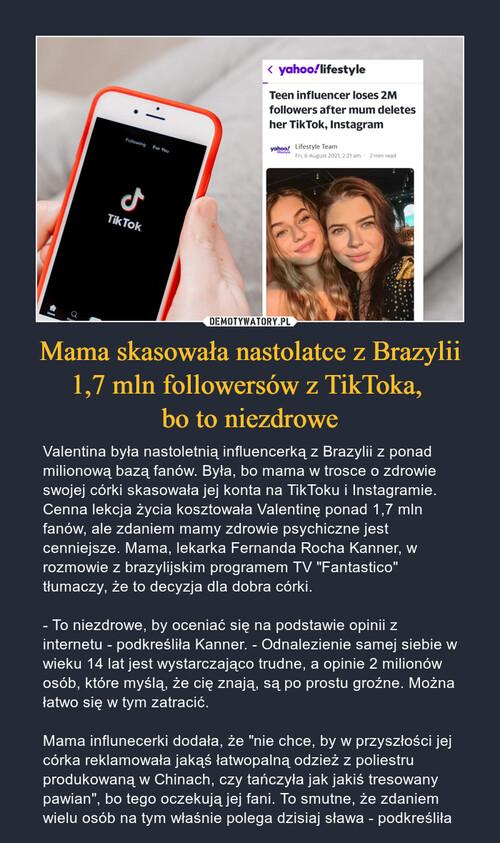 Mama skasowała nastolatce z Brazylii 1,7 mln followersów z TikToka,  bo to niezdrowe