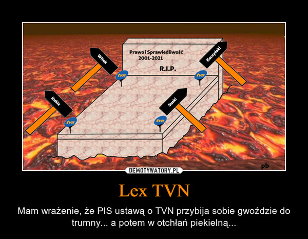Lex TVN – Mam wrażenie, że PIS ustawą o TVN przybija sobie gwoździe do trumny... a potem w otchłań piekielną...