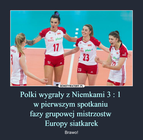Polki wygrały z Niemkami 3 : 1  w pierwszym spotkaniu  fazy grupowej mistrzostw  Europy siatkarek