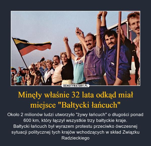 """Minęły właśnie 32 lata odkąd miał miejsce """"Bałtycki łańcuch"""" – Około 2 milionów ludzi utworzyło """"żywy łańcuch"""" o długości ponad 600 km, który łączył wszystkie trzy bałtyckie kraje.Bałtycki łańcuch był wyrazem protestu przeciwko ówczesnej sytuacji politycznej tych krajów wchodzących w skład Związku Radzieckiego"""
