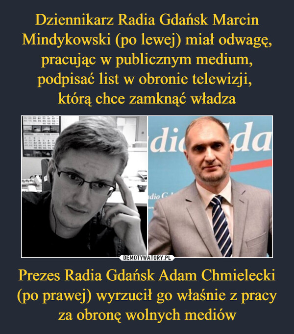Prezes Radia Gdańsk Adam Chmielecki (po prawej) wyrzucił go właśnie z pracy za obronę wolnych mediów –