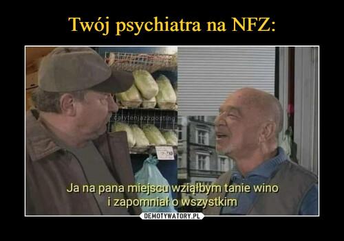 Twój psychiatra na NFZ: