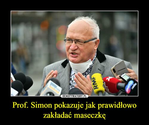 Prof. Simon pokazuje jak prawidłowo zakładać maseczkę