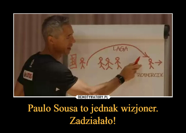 Paulo Sousa to jednak wizjoner. Zadziałało! –