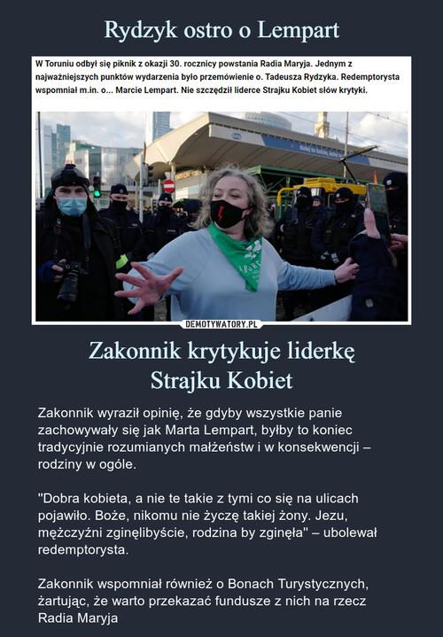 Rydzyk ostro o Lempart Zakonnik krytykuje liderkę Strajku Kobiet