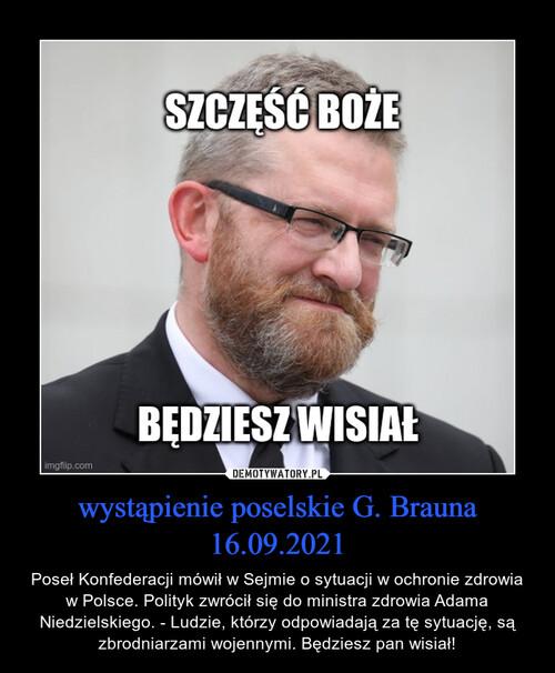 wystąpienie poselskie G. Brauna 16.09.2021
