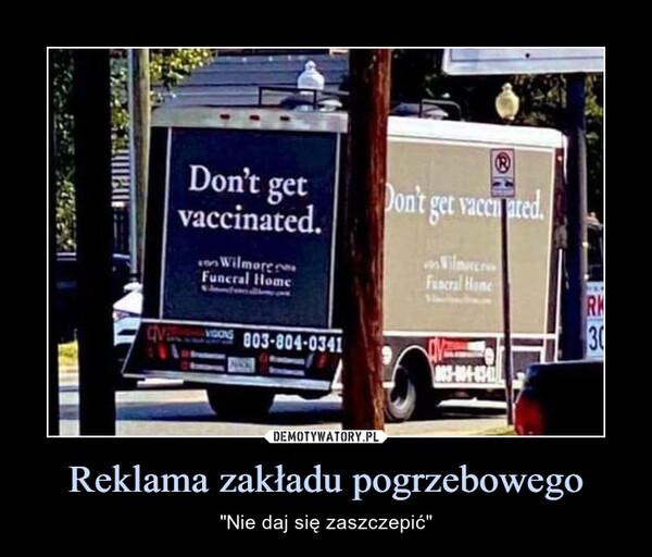 """Reklama zakładu pogrzebowego – """"Nie daj się zaszczepić"""""""