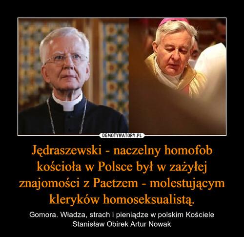 Jędraszewski - naczelny homofob kościoła w Polsce był w zażyłej znajomości z Paetzem - molestującym kleryków homoseksualistą.