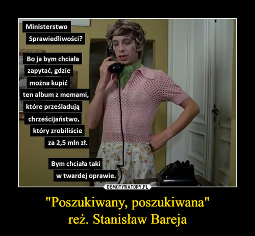 """""""Poszukiwany, poszukiwana"""" reż. Stanisław Bareja"""