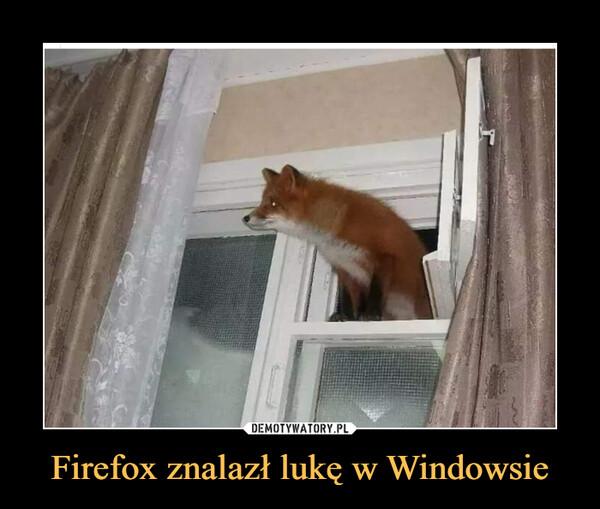 Firefox znalazł lukę w Windowsie –